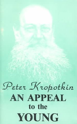 An Appeal to the Young: Kropotkin, Peter (Translated from the Russian by H.M. Hyndman)