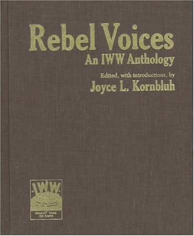 9780882861456: Rebel Voices: An IWW Anthology