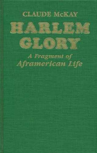 Harlem Glory: A Fragment Of Aframerican Life (088286162X) by McKAY, Claude