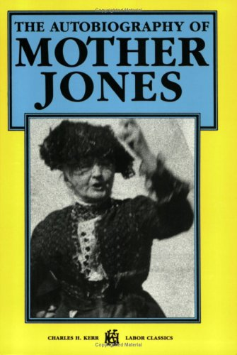 9780882861661: The Autobiography Of Mother Jones