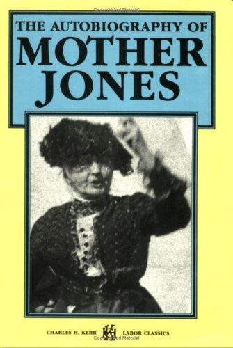 The Autobiography Of Mother Jones (First Person: John P Altgeld,