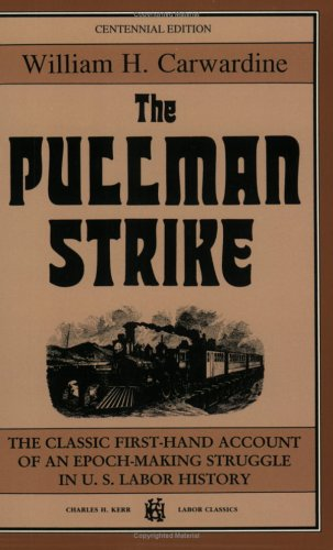 9780882862248: The Pullman Strike: The Classic First-Hand Account Of An Epoch-Making Struggle In US Labor History