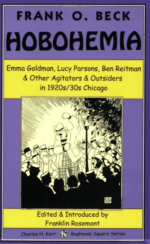 9780882862514: Hobohemia: Emma Goldman, Lucy Parsons, Ben Reitman & Other Agitators & Outsiders in 1920s/30s Chicago (Bughouse Square Series)