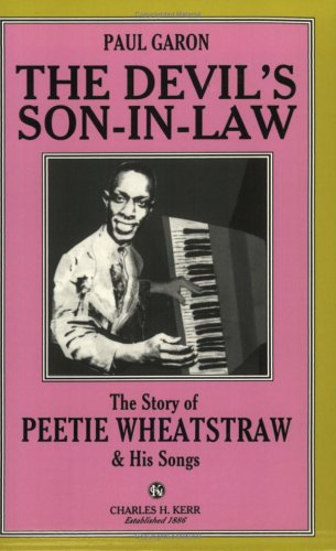 9780882862668: The Devil's Son-In-Law: The Story Of Peetie Wheatstraw & His Songs