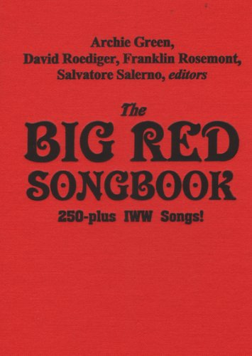The Big Red Songbook: 250-Plus IWW Songs: Salvatore Salerno