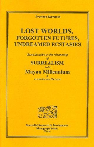 9780882862873: Lost Worlds, Forgotten Futures, Undreamed Ecstasies (Surrealist Research & Development Monograph)