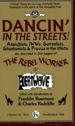 9780882863016: Dancin' in the Streets!: Anarchists, IWWs, Surrealists, Situationists & Provos in the 1960s - As Recorded in the Pages of the Rebel Worker & He (The Sixties Series, 3)