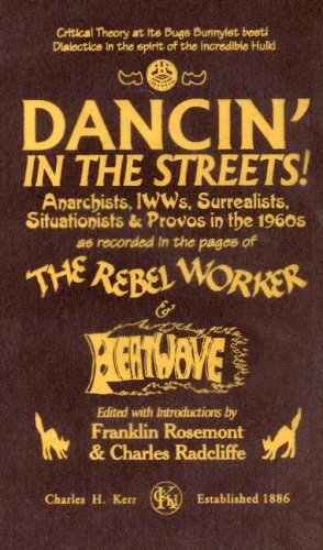 9780882863023: Dancin' in the Streets!: Anarchists, IWWs, Surrealists, Situationists & Provos in the 1960s - As Recorded in the Pages of the Rebel Worker & He (Sixties Series)
