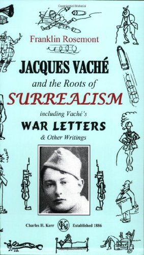9780882863214: Jacques Vaché and the Roots of Surrealism: Including Vache's War Letters and other Writings