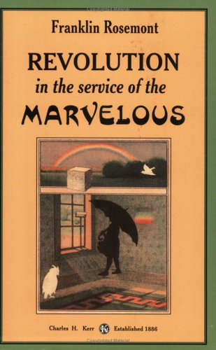 Revolution In The Service Of The Marvelous (0882863509) by Franklin Rosemont