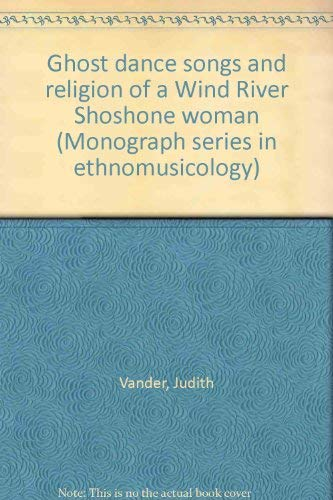9780882870212: Ghost dance songs and religion of a Wind River Shoshone woman (Monograph series in ethnomusicology)