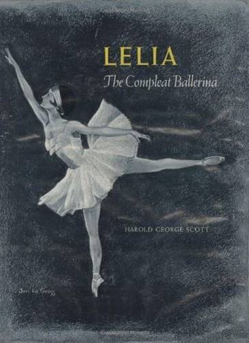 Lelia: The Compleat Ballerina: Scott MD, Harold