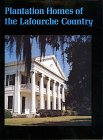 Plantation Homes of Lafourche Country: Stahls, Paul F., Jr.