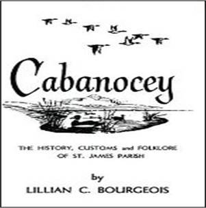 9780882891040: Cabanocey: The History, Customs, and Folklore of St. James Parisn