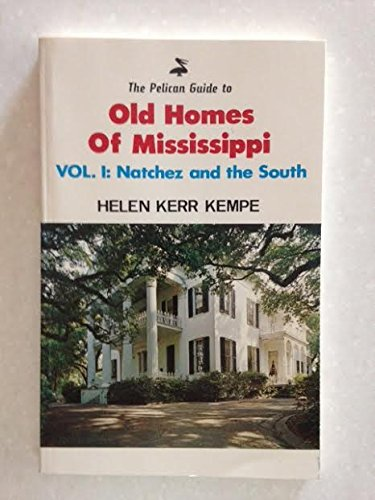 The Pelican guide to old homes of Mississippi: Helen Kerr Kempe