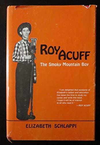 Roy Acuff : The Smoky Mountain Boy: Elizabeth Schlappi