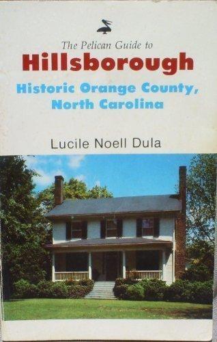 9780882892085: The Pelican guide to Hillsborough, historic Orange County, North Carolina