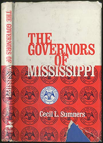 The Governors of Mississippi (The Pelican Governors: Sumners, Cecil Lamar