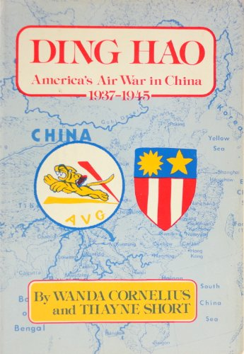 Ding Hao America's Air War in China 1937-45: Cornelius, Wanda & Thayne Short