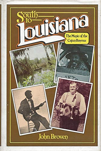 9780882893006: South to Louisiana: Music of the Cajun Bayous