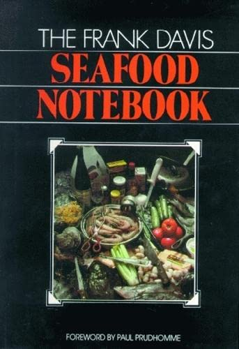 Frank Davis Seafood Notebook, The: Davis, Frank