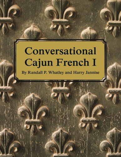 9780882893167: Conversational Cajun French I (French and English Edition)