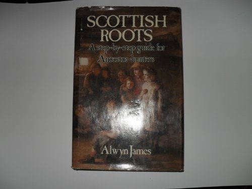 9780882893341: Scottish Roots: A Step-by-Step Guide for Ancestor-Hunters