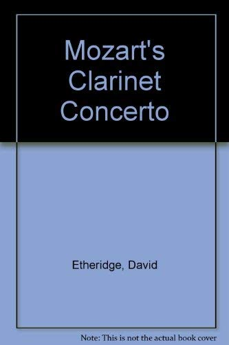 9780882893723: Mozart's Clarinet Concerto: The Clarinetist's View