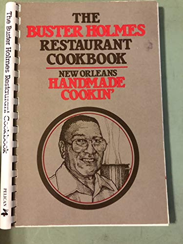 9780882893747: The Buster Holmes restaurant cookbook: New Orleans handmade cookin'