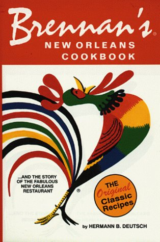 Brennan's New Orleans Cookbook.and the Story of the Fabulous New Orleans Restaurant [The ...