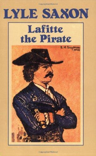 Lafitte the Pirate [Paperback] [Apr 30, 1989]: Saxon, Lyle