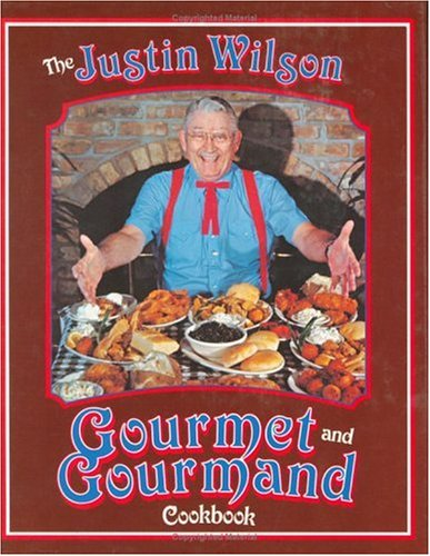 9780882894300: Justin Wilson Gourmet and Gourmand Cookbook, The