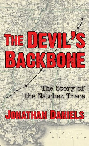 THE DEVIL'S BACKBONE. (The Story of the Natchez Trace).