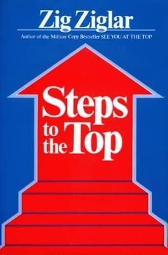 Steps to the Top: Ziglar, Zig