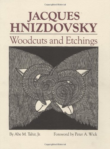 Jacques Hnizdovsky: Woodcuts and Etchings: Tahir, Abe M.,