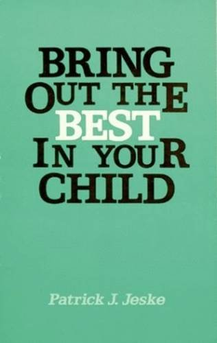 9780882894997: Bring Out the Best in Your Child
