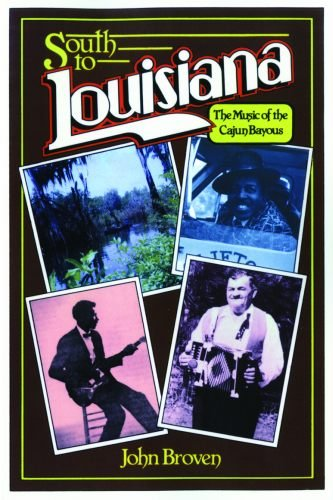 9780882896083: South to Louisiana: The Music of the Cajun Bayous