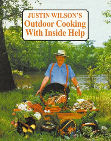 9780882896090: Justin Wilson's Outdoor Cooking with Inside Help