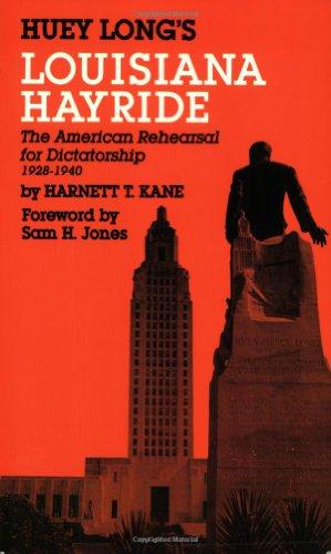 9780882896182: Huey Long's Louisiana Hayride: The American Rehearsal for Dictatorship 1928-1940