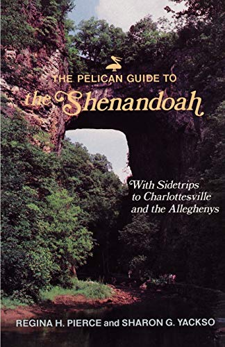 9780882896526: The Pelican Guide to the Shenendoah: With Sidetrips to Charlottesville and the Alleghenies