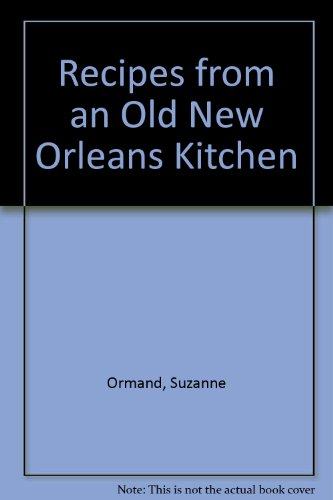 9780882896991: Recipes from an Old New Orleans Kitchen