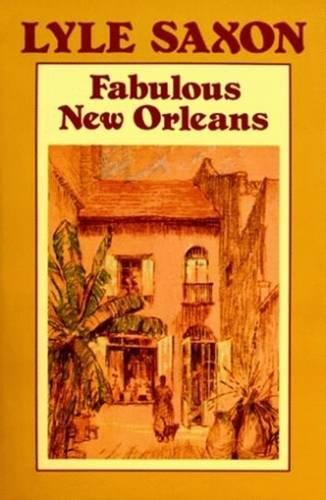 Fabulous New Orleans [Paperback] by Lyle Saxon;: Lyle Saxon