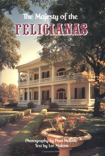 9780882897127: The Majesty of the Felicianas (Majesty Architecture)