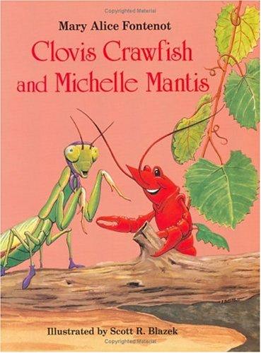 Clovis Crawfish and Michelle Mantis: Fontenot, Mary Alice,