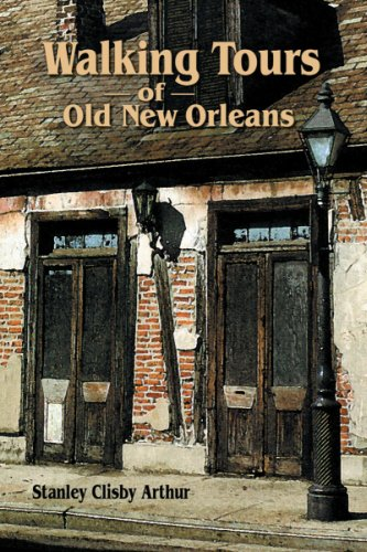 Walking Tours of Old New Orleans: Stanley Clisby Arthur