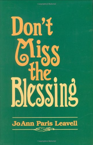 Don't Miss the Blessing: Leavell, Jo Ann Paris
