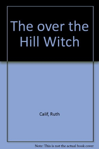 The Over the Hill Witch: Calif, Ruth