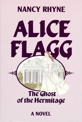 9780882897608: Alice Flagg: The Ghost of the Hermitage : A Novel