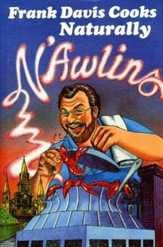 9780882897721: Frank Davis Cooks Naturally N'Awlins