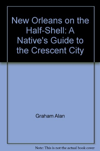 9780882897738: New Orleans on the half-shell: A native's guide to the Crescent City